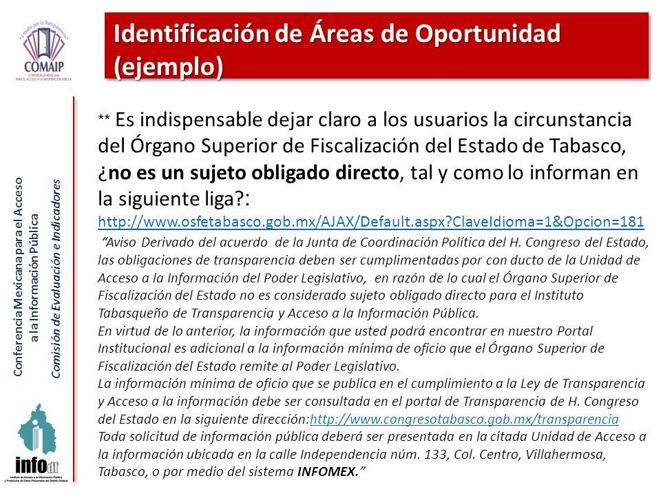 Conferencia Mexicana para el Acceso a la Información Pública Comisión de Evaluación e Indicadores Identificación de Áreas de Oportunidad (ejemplo) **