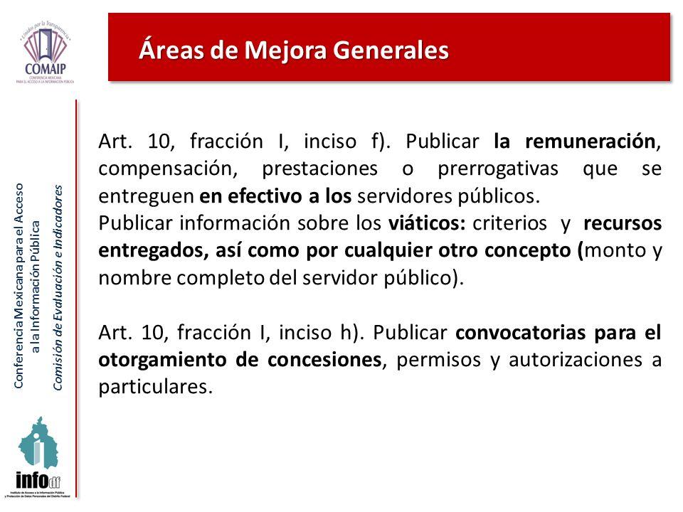 Conferencia Mexicana para el Acceso a la Información Pública Comisión de Evaluación e Indicadores Art. 10, fracción I, inciso f). Publicar la remunera