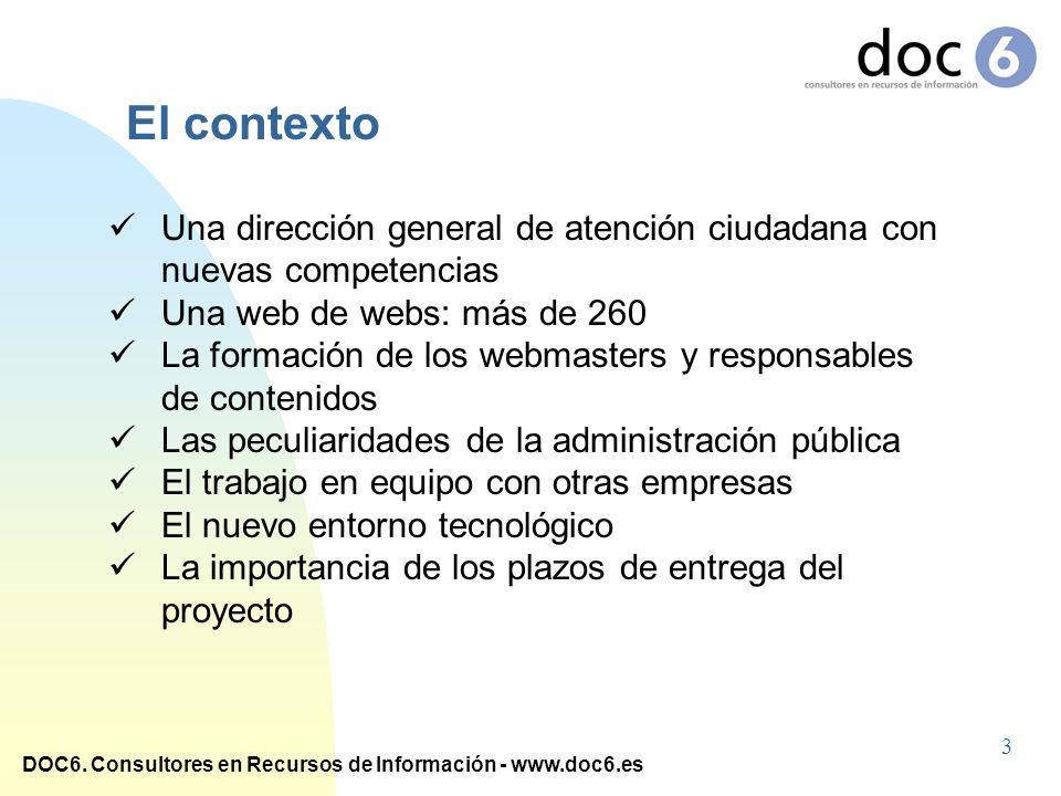 DOC6. Consultores en Recursos de Información - www.doc6.es Una dirección general de atención ciudadana con nuevas competencias Una web de webs: más de