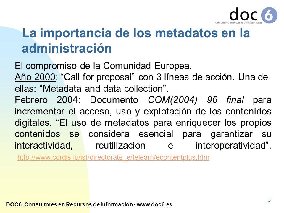 DOC6. Consultores en Recursos de Información - www.doc6.es El compromiso de la Comunidad Europea. Año 2000: Call for proposal con 3 líneas de acción.