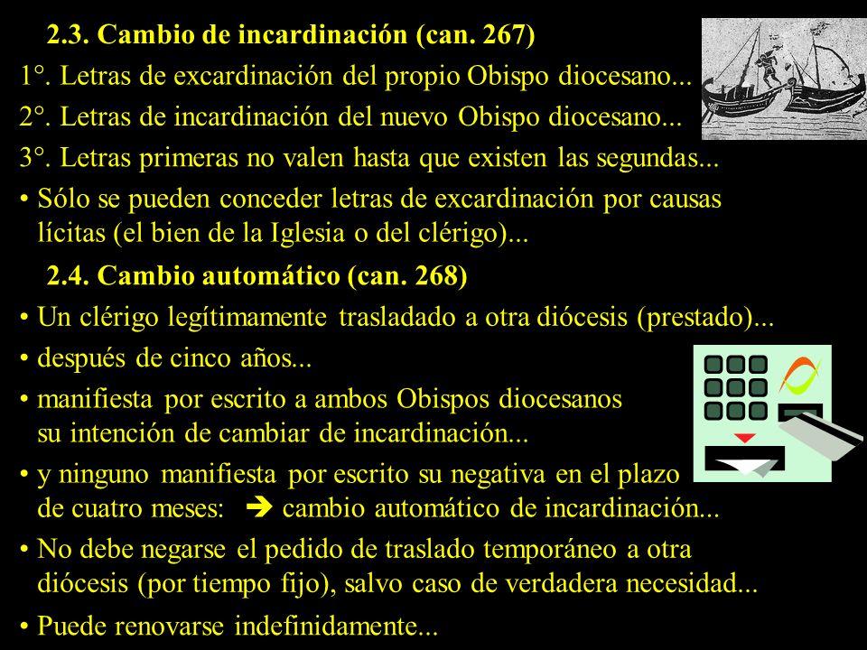 2.3.Cambio de incardinación (can. 267) 1°. Letras de excardinación del propio Obispo diocesano...