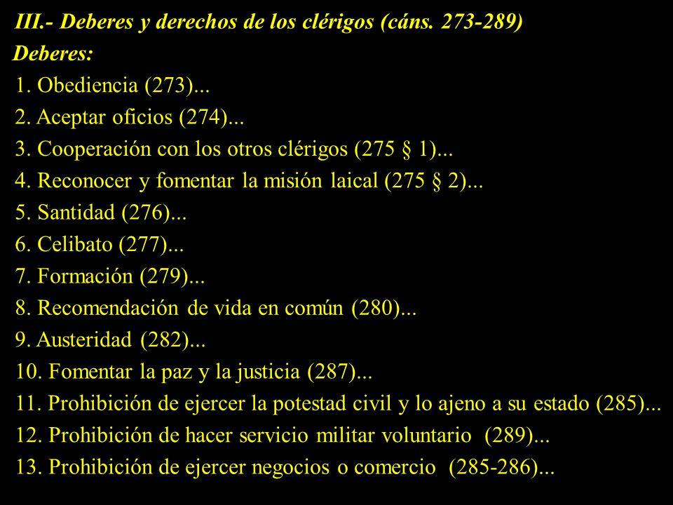 III.- Deberes y derechos de los clérigos (cáns.273-289) 4.