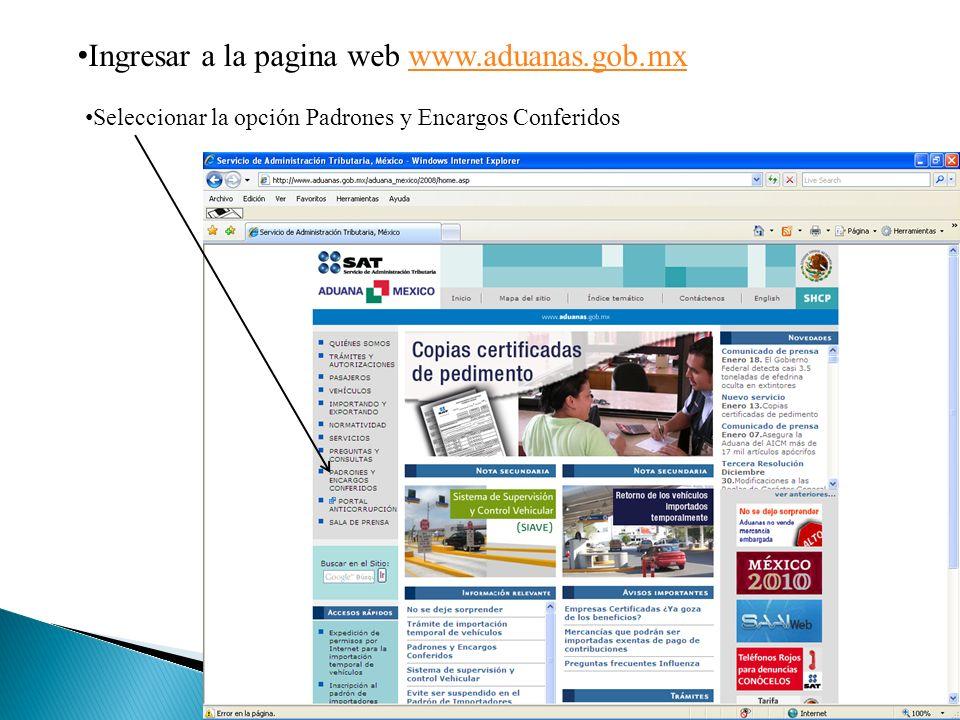 I ngresar a la pagina web www.aduanas.gob.mx S eleccionar la opción Padrones y Encargos Conferidos