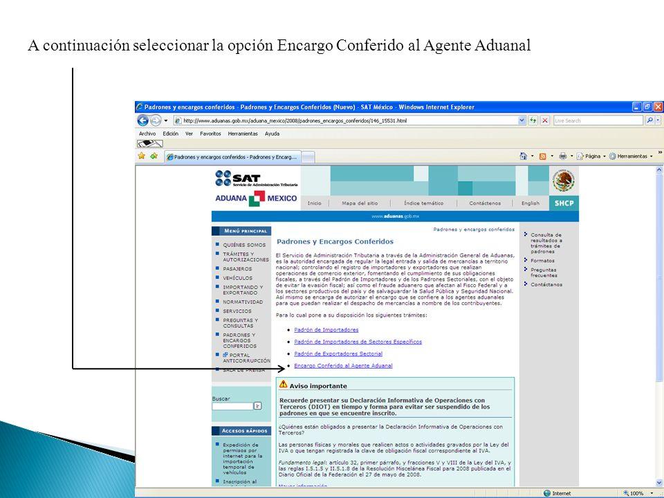 A continuación seleccionar la opción Encargo Conferido al Agente Aduanal