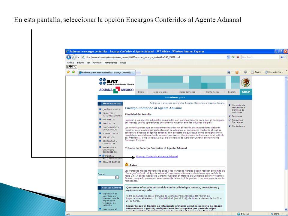 En esta pantalla, seleccionar la opción Encargos Conferidos al Agente Aduanal