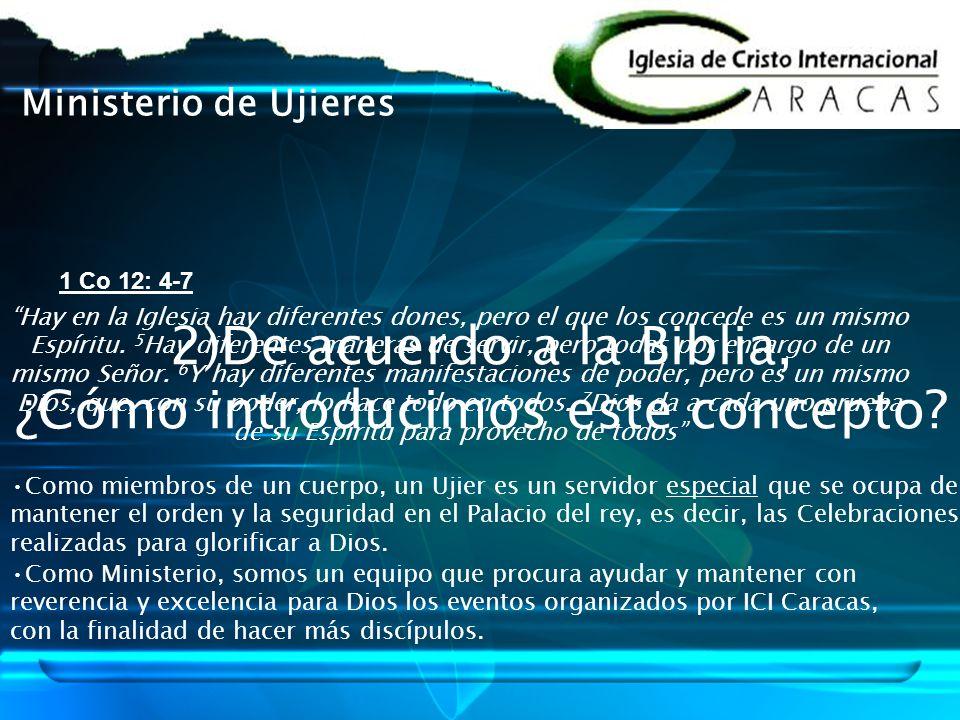 Ministerio de Ujieres 2)De acuerdo a la Biblia, ¿Cómo introducimos este concepto? Hay en la Iglesia hay diferentes dones, pero el que los concede es u