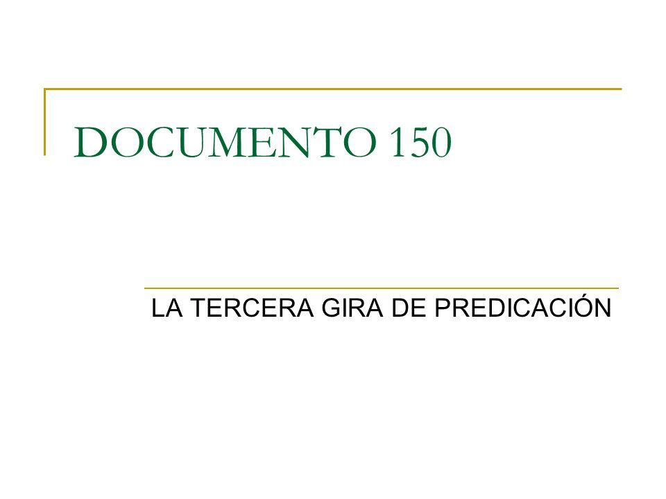 DOCUMENTO 150 LA TERCERA GIRA DE PREDICACIÓN
