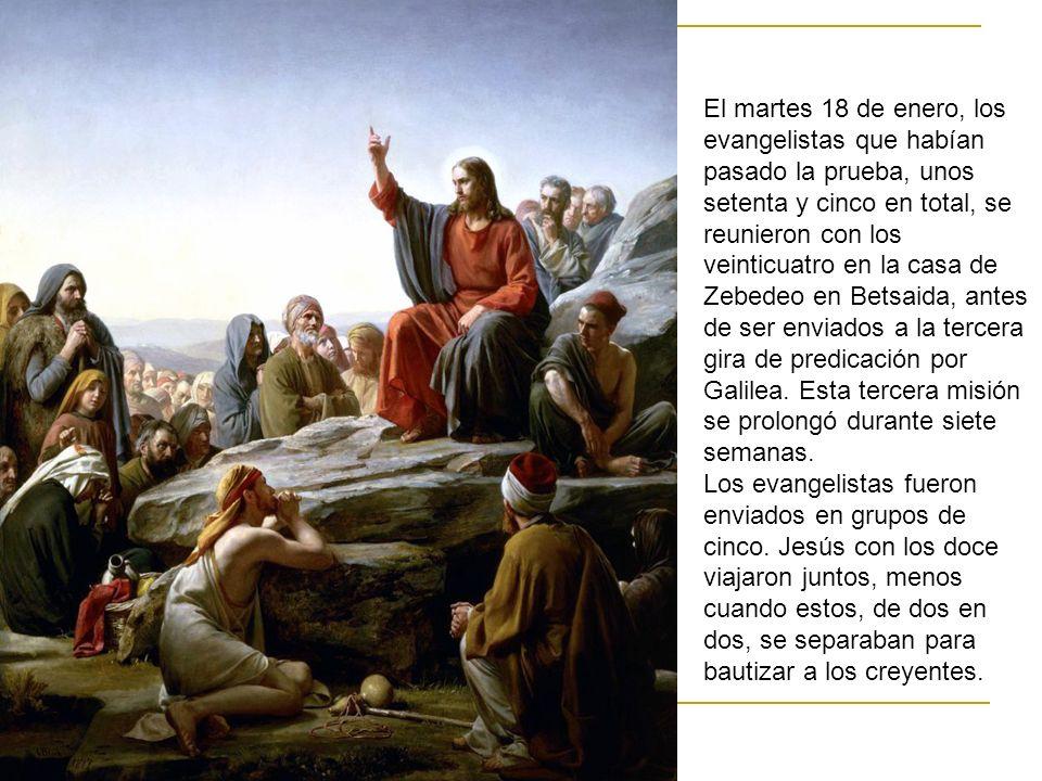 El martes 18 de enero, los evangelistas que habían pasado la prueba, unos setenta y cinco en total, se reunieron con los veinticuatro en la casa de Ze