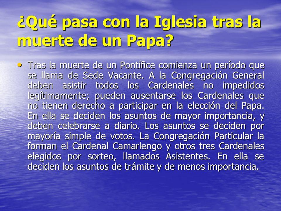 ¿Qué pasa con la Iglesia tras la muerte de un Papa? Tras la muerte de un Pontífice comienza un período que se llama de Sede Vacante. A la Congregación