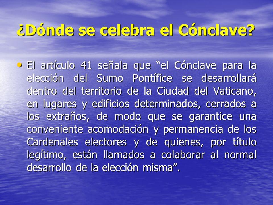 ¿Dónde se celebra el Cónclave? El artículo 41 señala que el Cónclave para la elección del Sumo Pontífice se desarrollará dentro del territorio de la C