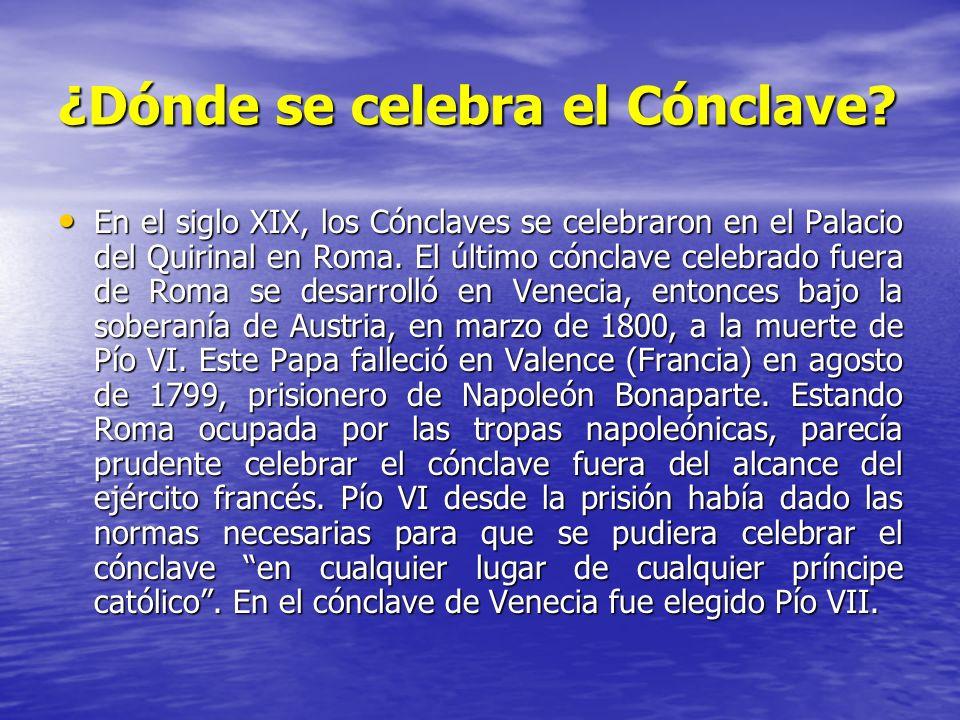 ¿Dónde se celebra el Cónclave? En el siglo XIX, los Cónclaves se celebraron en el Palacio del Quirinal en Roma. El último cónclave celebrado fuera de