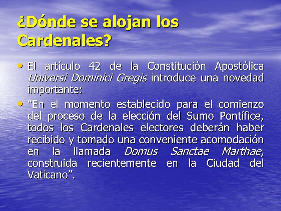 ¿Dónde se alojan los Cardenales? El artículo 42 de la Constitución Apostólica Universi Dominici Gregis introduce una novedad importante: El artículo 4