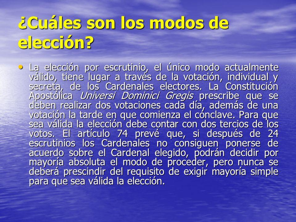 ¿Cuáles son los modos de elección? La elección por escrutinio, el único modo actualmente válido, tiene lugar a través de la votación, individual y sec