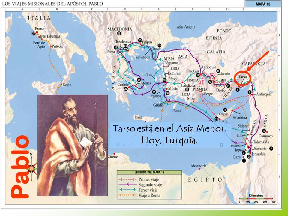 Pablo Tarso está en el Asía Menor. Hoy, Turquía.