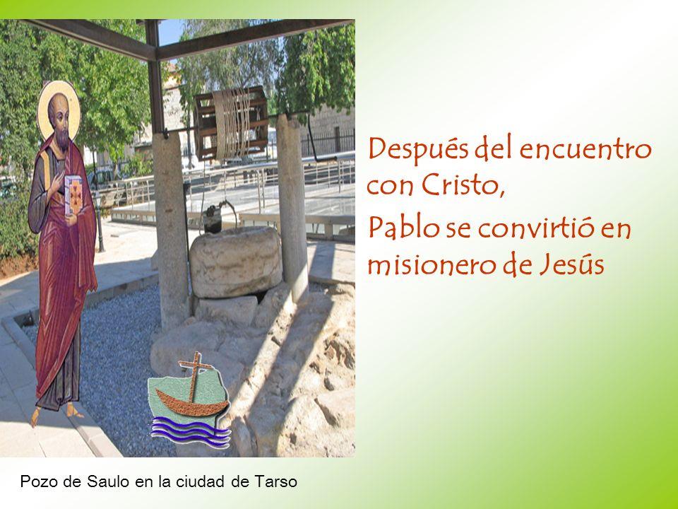 Después del encuentro con Cristo, Pablo se convirtió en misionero de Jesús Pozo de Saulo en la ciudad de Tarso
