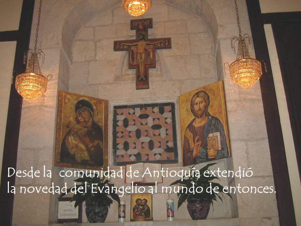 Desde la comunidad de Antioquía extendió la novedad del Evangelio al mundo de entonces.