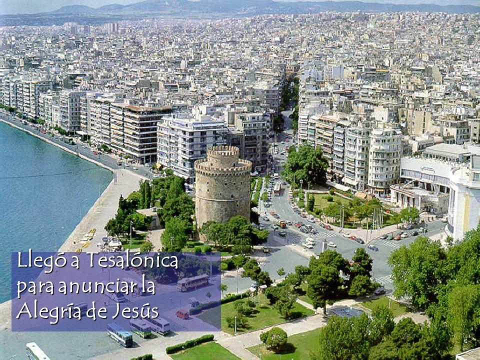 Llegó a Tesalónica para anunciar la Alegría de Jesús