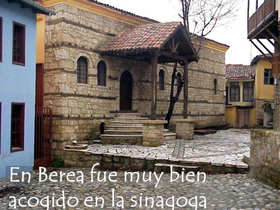 En Berea fue muy bien acogido en la sinagoga