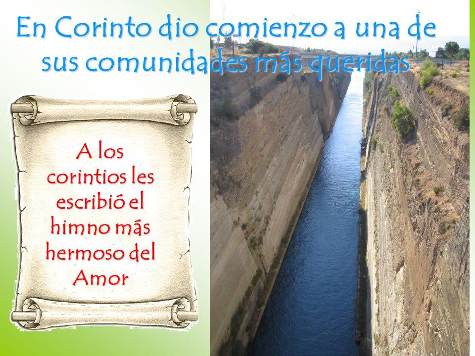 A los corintios les escribió el himno más hermoso del Amor En Corinto dio comienzo a una de sus comunidades más queridas