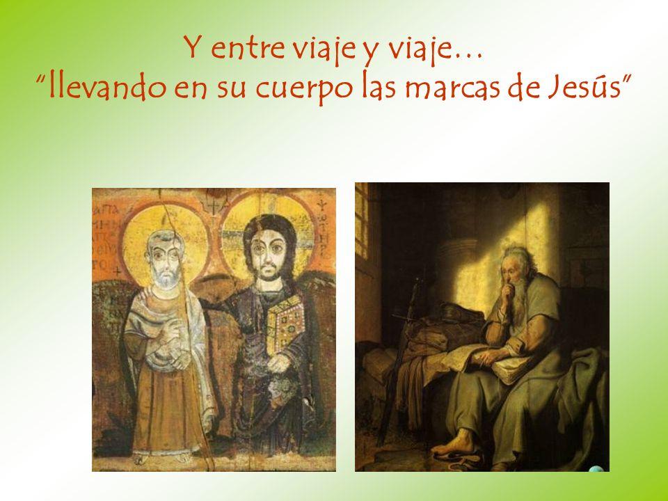Y entre viaje y viaje… llevando en su cuerpo las marcas de Jesús