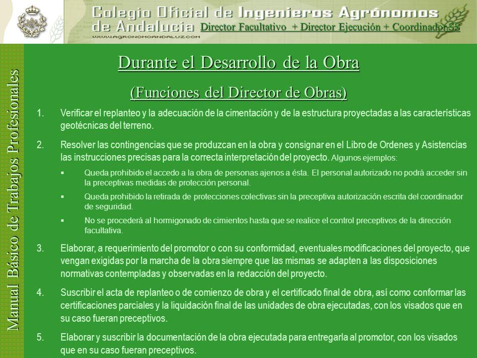 Manual Básico de Trabajos Profesionales Después del Inicio de Obras Antes de 10 días Remita al Colegio el Acta de Replanteo Antes de 30 días Verifique