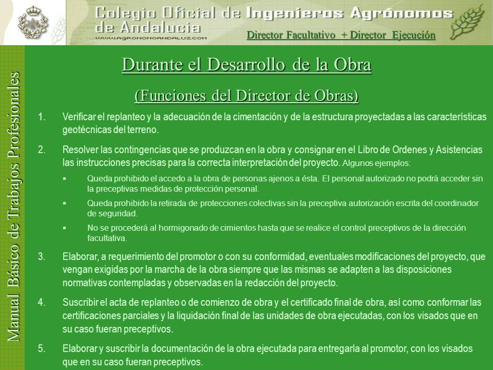 Manual Básico de Trabajos Profesionales Después del Inicio de Obras Antes de 10 días Remitir al Colegio el Acta de Replanteo Antes de 30 días Verifiqu
