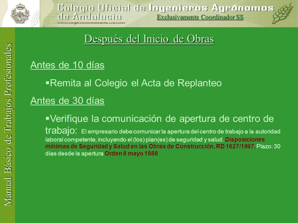 Manual Básico de Trabajos Profesionales Inicio de las obras Firmar Acta de Replanteo: artículos 11.2 (contratista), 12.3.e (director de obras), y 13.2