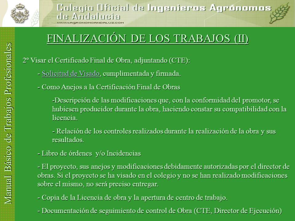 Manual Básico de Trabajos Profesionales FINALIZACIÓN DE LOS TRABAJOS (I) ¿Ha finalizado la obra? NO 1º Realizar acta de recepción de obra y certificac