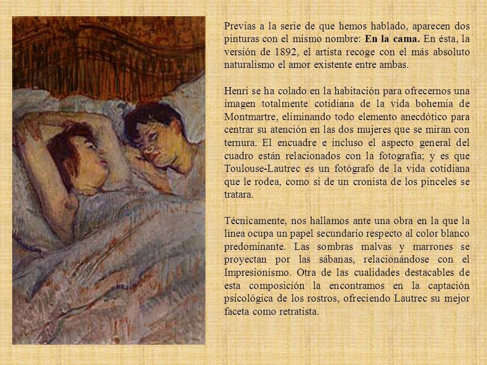 Previas a la serie de que hemos hablado, aparecen dos pinturas con el mismo nombre: En la cama. En ésta, la versión de 1892, el artista recoge con el