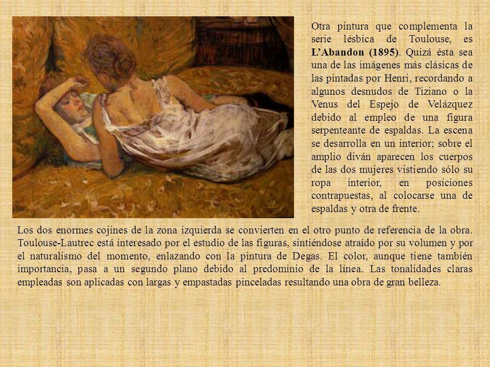 Otra pintura que complementa la serie lésbica de Toulouse, es LAbandon (1895). Quizá ésta sea una de las imágenes más clásicas de las pintadas por Hen