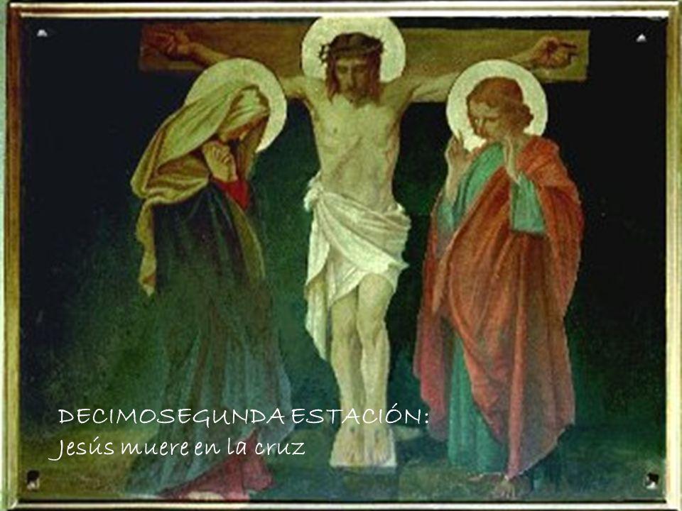 DECIMOSEGUNDA ESTACIÓN: Jesús muere en la cruz
