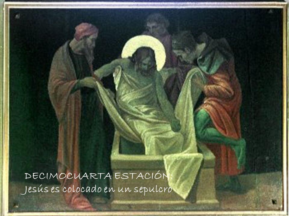 DECIMOCUARTA ESTACIÓN: Jesús es colocado en un sepulcro