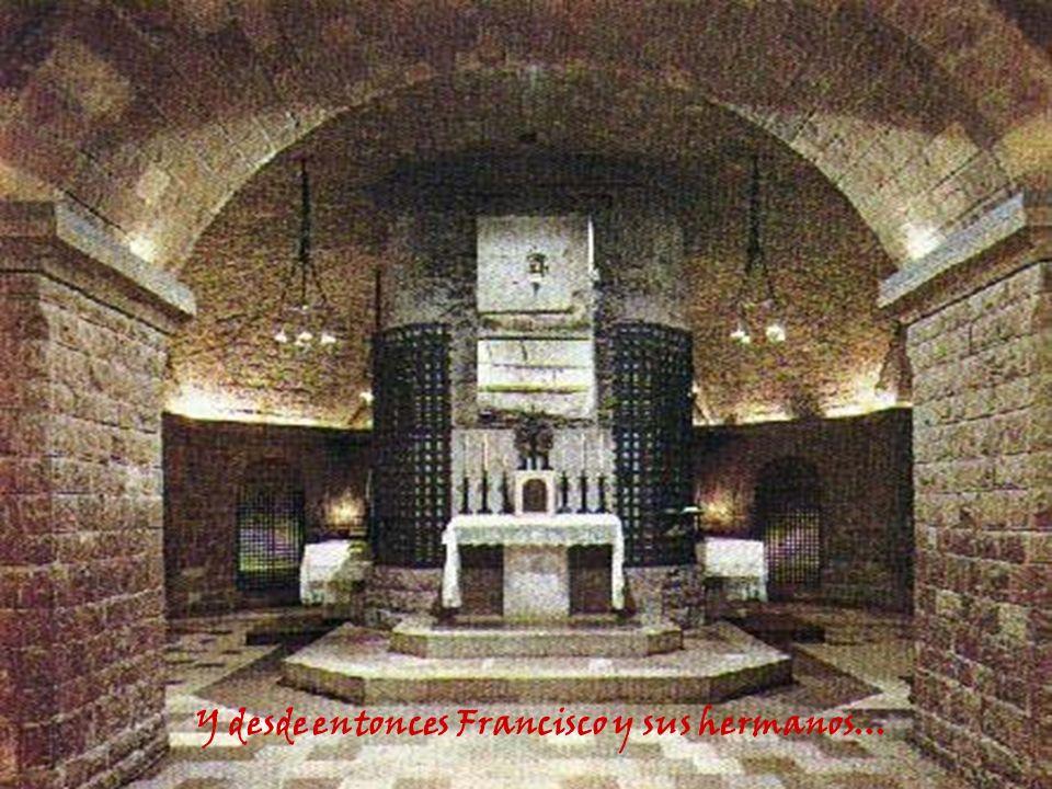 Y desde entonces Francisco y sus hermanos...