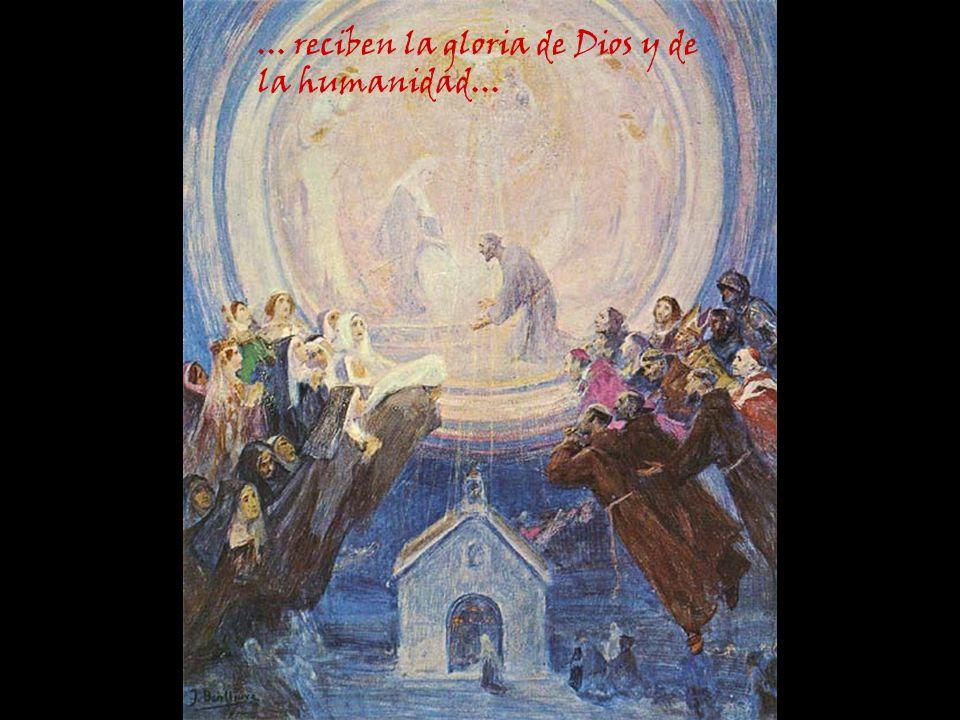 ... reciben la gloria de Dios y de la humanidad...