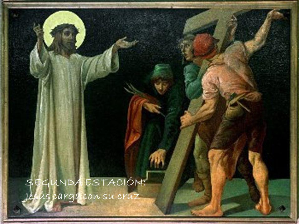SEGUNDA ESTACIÓN: Jesús carga con su cruz