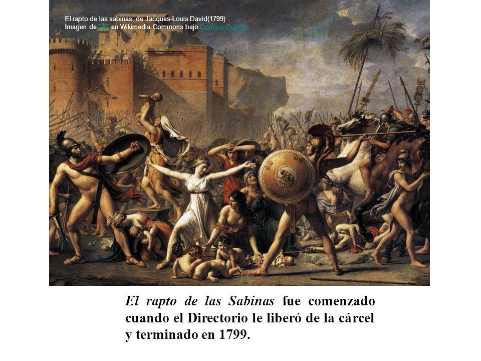 El rapto de las Sabinas fue comenzado cuando el Directorio le liberó de la cárcel y terminado en 1799. El rapto de las sabinas, de Jacques-Louis David