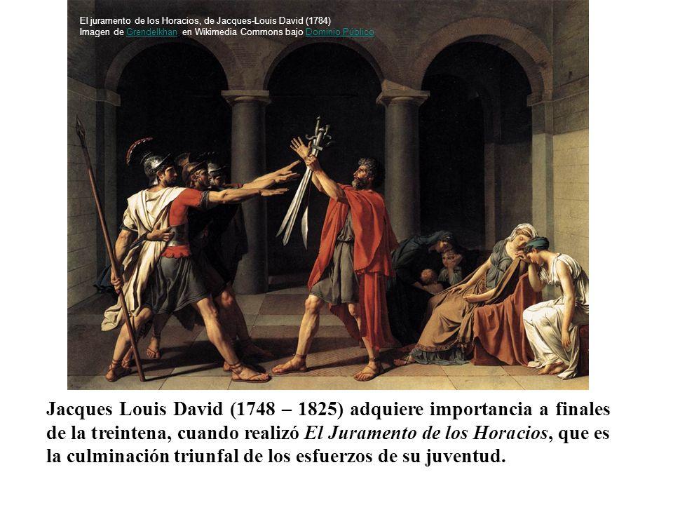 Jacques Louis David (1748 – 1825) adquiere importancia a finales de la treintena, cuando realizó El Juramento de los Horacios, que es la culminación t
