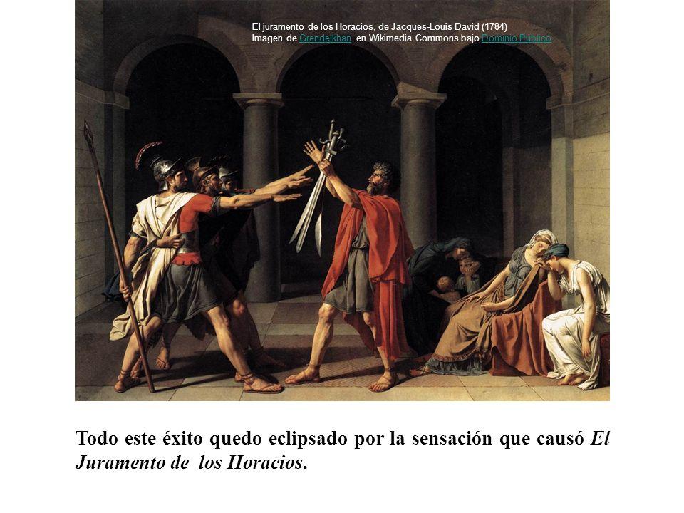 Todo este éxito quedo eclipsado por la sensación que causó El Juramento de los Horacios.. El juramento de los Horacios, de Jacques-Louis David (1784)
