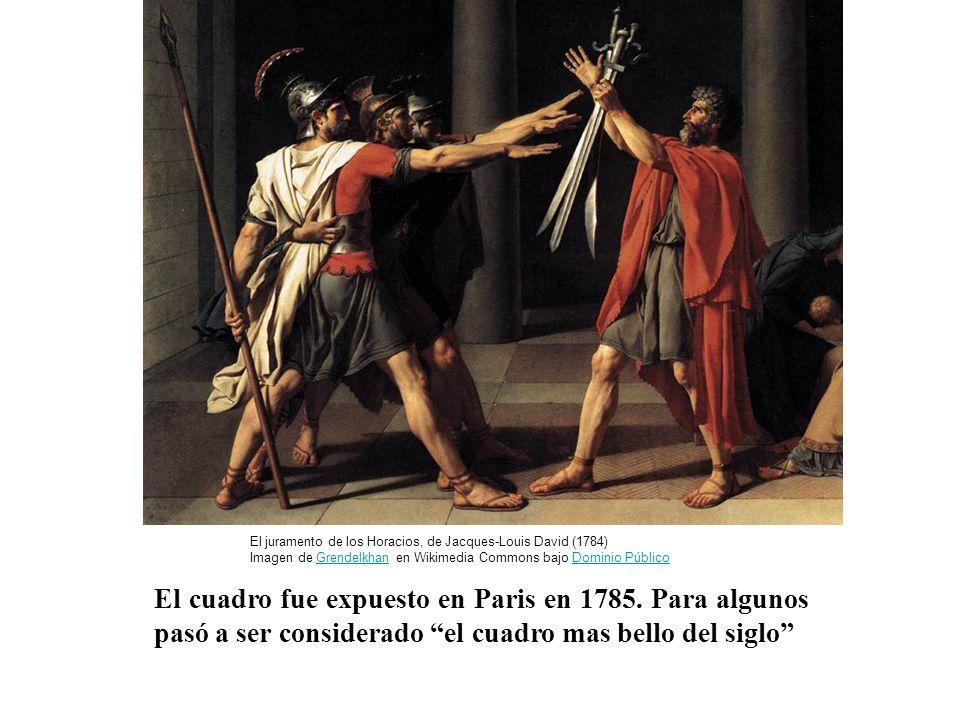 El cuadro fue expuesto en Paris en 1785. Para algunos pasó a ser considerado el cuadro mas bello del siglo El juramento de los Horacios, de Jacques-Lo