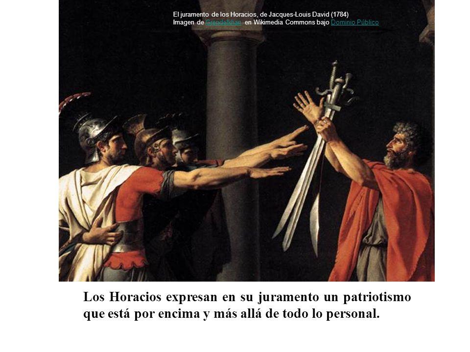 Los Horacios expresan en su juramento un patriotismo que está por encima y más allá de todo lo personal. El juramento de los Horacios, de Jacques-Loui
