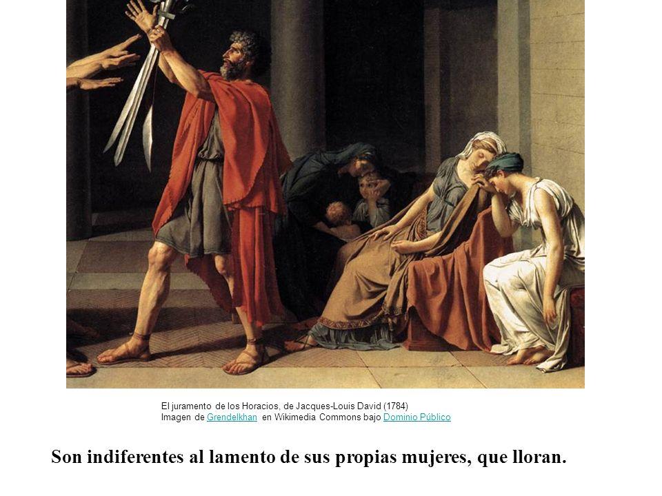Son indiferentes al lamento de sus propias mujeres, que lloran. El juramento de los Horacios, de Jacques-Louis David (1784) Imagen de Grendelkhan en W