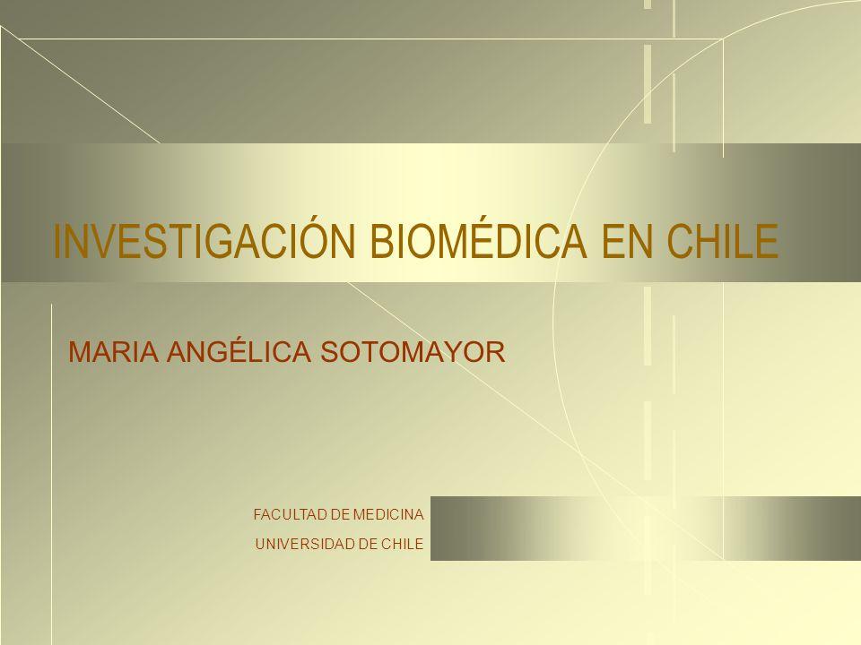 FACULTAD DE MEDICINA UNIVERSIDAD DE CHILE INVESTIGACIÓN BIOMÉDICA EN CHILE MARIA ANGÉLICA SOTOMAYOR