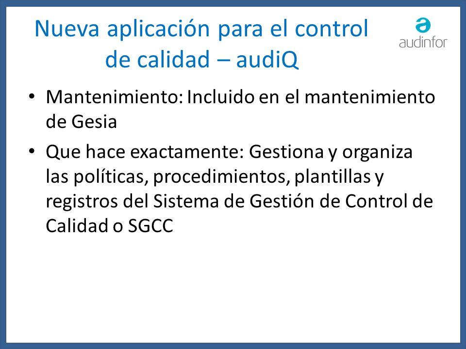 Nueva aplicación para el control de calidad – audiQ Mantenimiento: Incluido en el mantenimiento de Gesia Que hace exactamente: Gestiona y organiza las