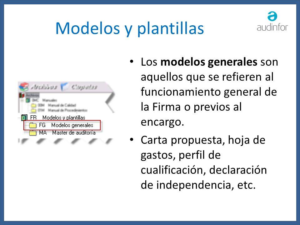Modelos y plantillas Los modelos generales son aquellos que se refieren al funcionamiento general de la Firma o previos al encargo. Carta propuesta, h