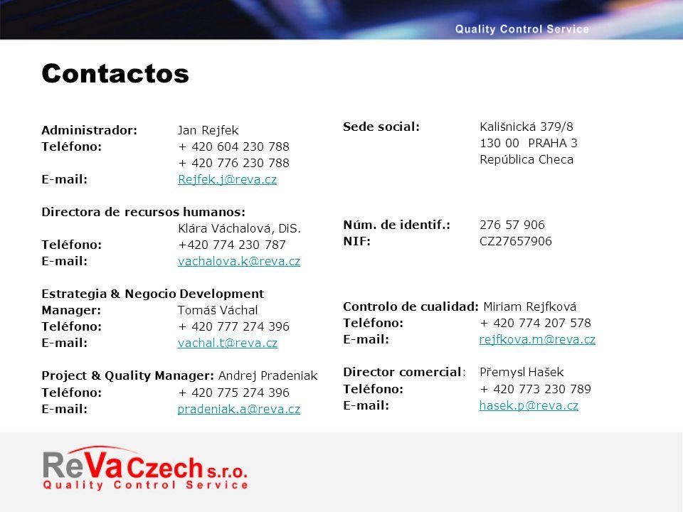 Contactos Administrador: Jan Rejfek Teléfono: + 420 604 230 788 + 420 776 230 788 E-mail: Rejfek.j@reva.czRejfek.j@reva.cz Directora de recursos humanos: Klára Váchalová, DiS.