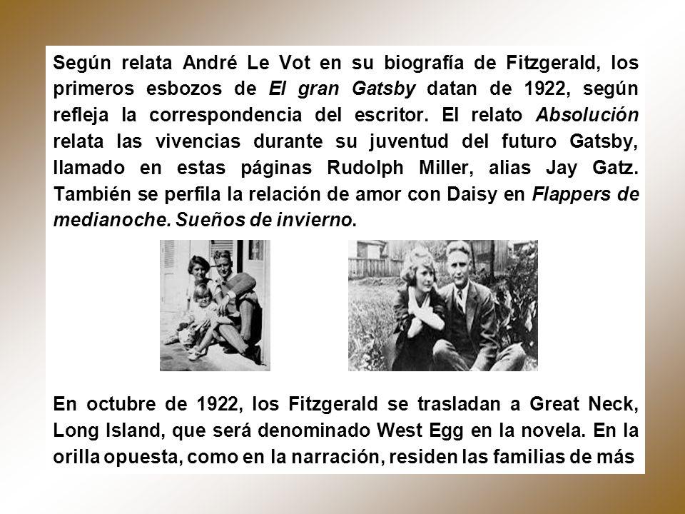 Según relata André Le Vot en su biografía de Fitzgerald, los primeros esbozos de El gran Gatsby datan de 1922, según refleja la correspondencia del es