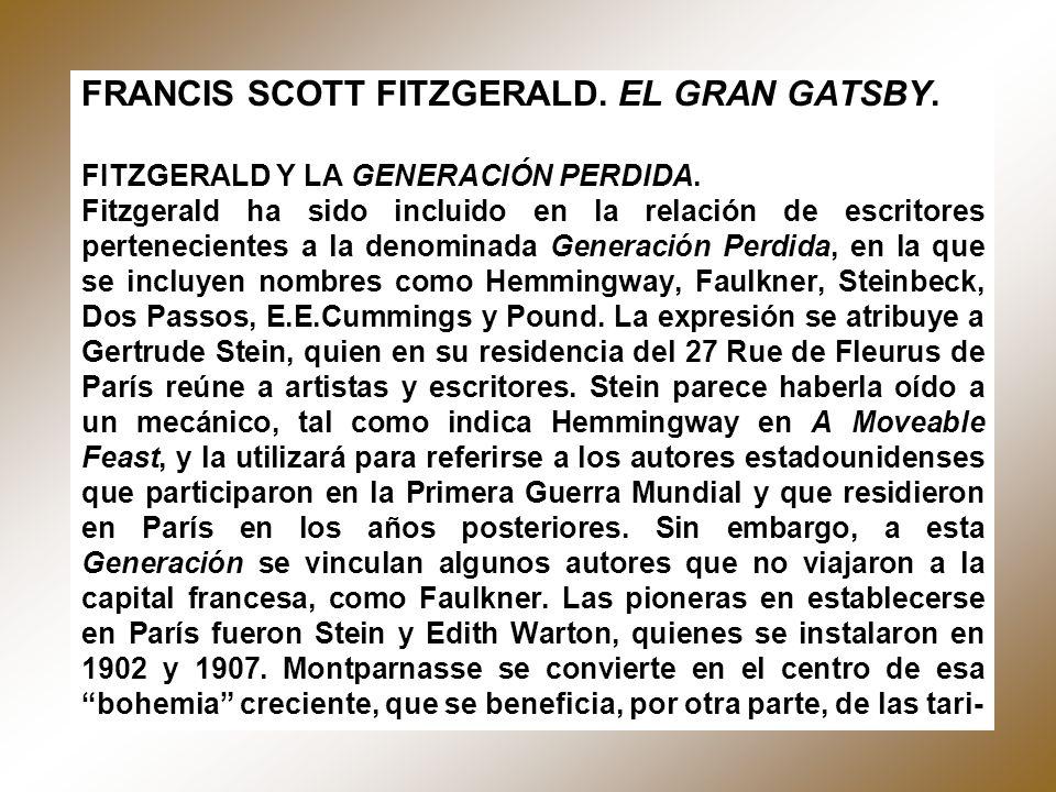 FRANCIS SCOTT FITZGERALD. EL GRAN GATSBY. FITZGERALD Y LA GENERACIÓN PERDIDA. Fitzgerald ha sido incluido en la relación de escritores pertenecientes