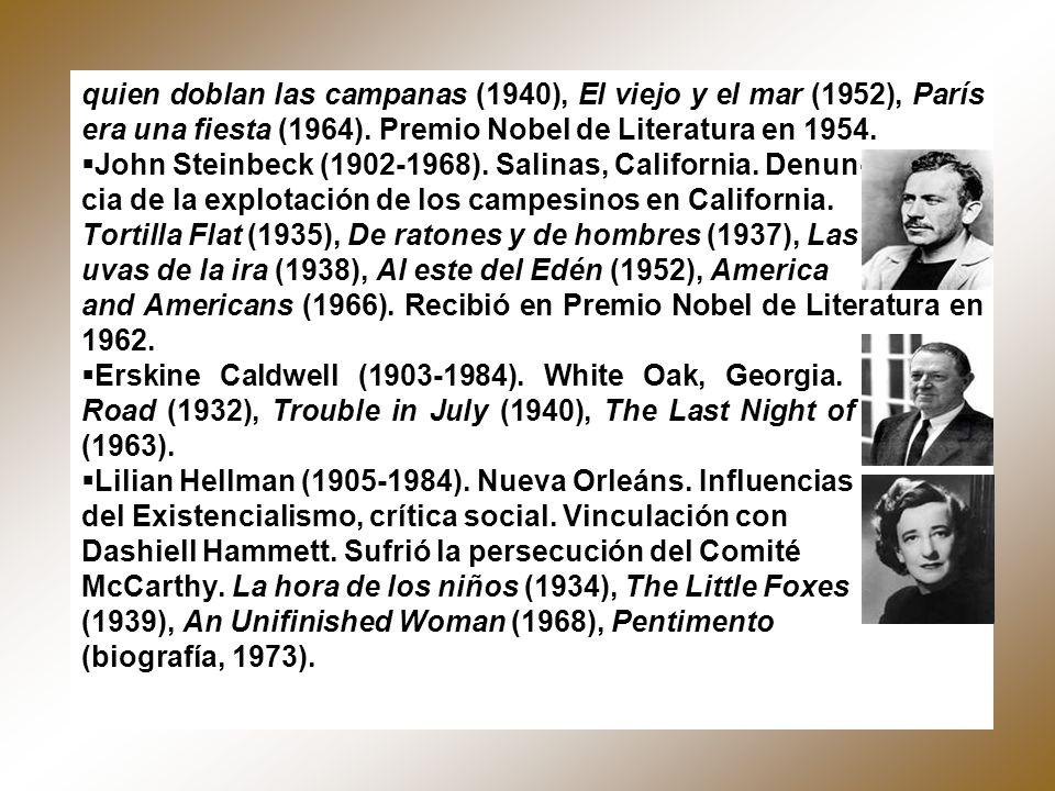 quien doblan las campanas (1940), El viejo y el mar (1952), París era una fiesta (1964). Premio Nobel de Literatura en 1954. John Steinbeck (1902-1968