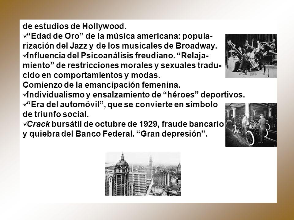 de estudios de Hollywood. Edad de Oro de la música americana: popula- rización del Jazz y de los musicales de Broadway. Influencia del Psicoanálisis f