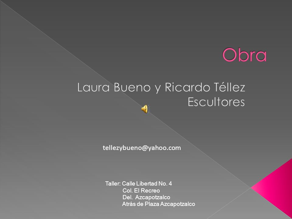 tellezybueno@yahoo.com Taller: Calle Libertad No.4 Col.